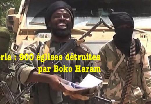 Nigéria : Boko Haram a détruit 900 églises depuis sa création…