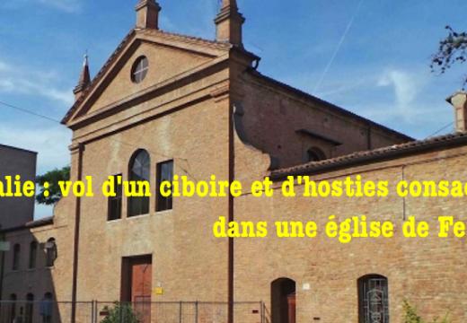 Italie : vol d'un ciboire et d'hosties consacrées à Ferrare