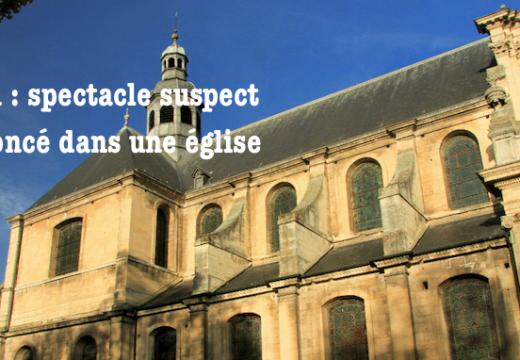 Caen : le projet d'un spectacle suspect dans une église, suscite des inquiétudes
