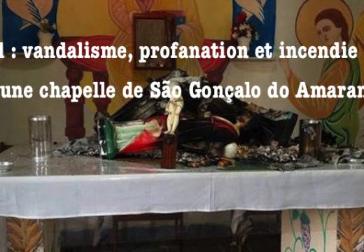 Brésil : vandalisme et profanation dans une chapelle de São Gonçalo do Amarante