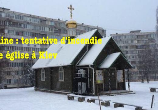Kiev : tentative d'incendie d'une église du patriarcat de Moscou