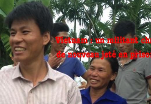 Vietnam : un militant chrétien de nouveau jeté en prison