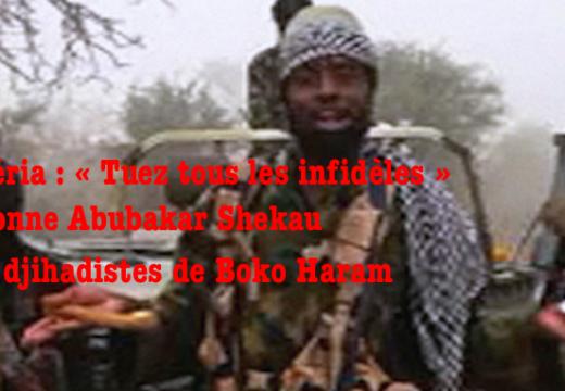Abubakar Shekau : « Tuez tous les infidèles ! »