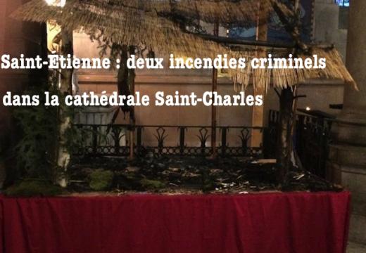 Saint-Étienne : crèche incendiée dans la cathédrale !