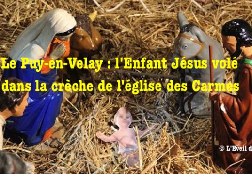 Le Puy-en-Velay : vol de l'Enfant Jésus dans la crèche d'une église