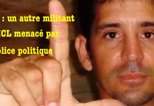 Cuba : un autre militant du MCL menacé par la police politique