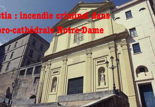 Bastia : incendie criminel dans l'église Notre-Dame