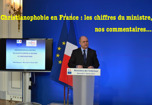 Christianophobie en France : les chiffres du ministre, nos commentaires