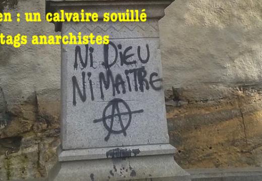 Caen : un calvaire souillé de tags anarchistes