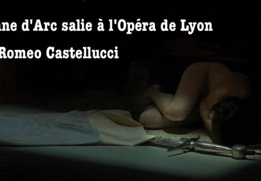 Opéra de Lyon : Castellucci salit Jeanne d'Arc…