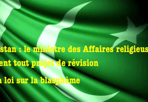 Pakistan : pas de révision de la loi sur le blasphème