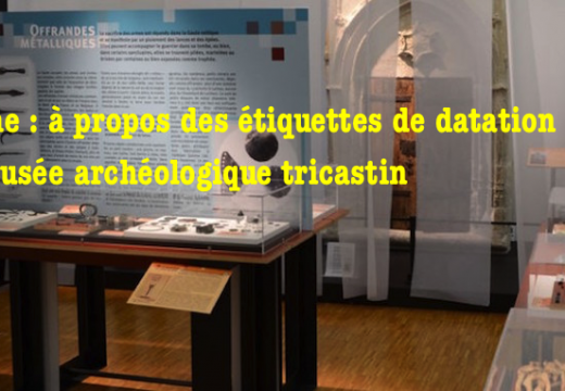 Musée archéologique Tricastin : question d'étiquettes…