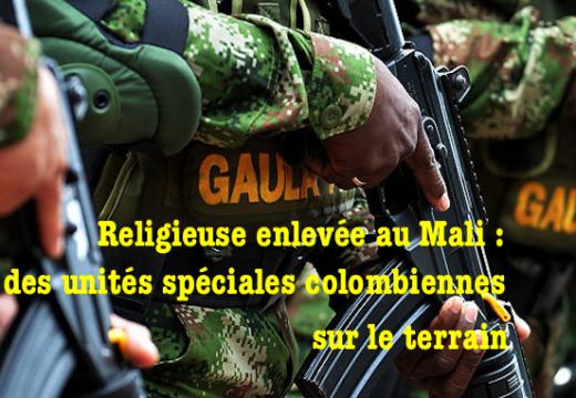 Mali : des unités spéciales colombiennes à la recherche de la religieuse enlevée