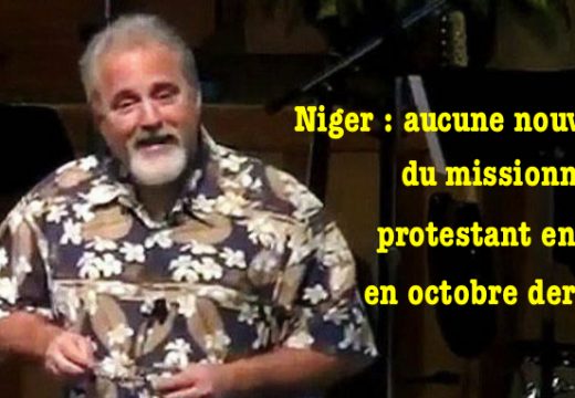 Niger : aucune nouvelle du missionnaire protestant enlevé voici 4 mois et demi