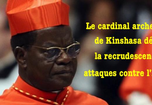Le cardinal archevêque de Kinshasa dénonce les méfaits contre l'Église