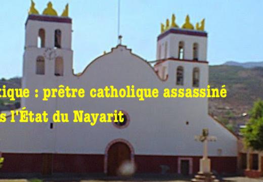 Mexique : encore un prêtre catholique assassiné…
