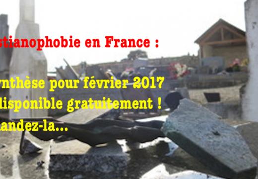 Christianophobie en France : synthèse pour février 2017