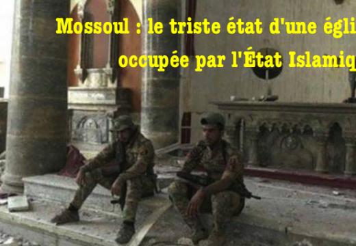 Mossoul : le triste état d'une église chaldéenne occupée par les djihadistes