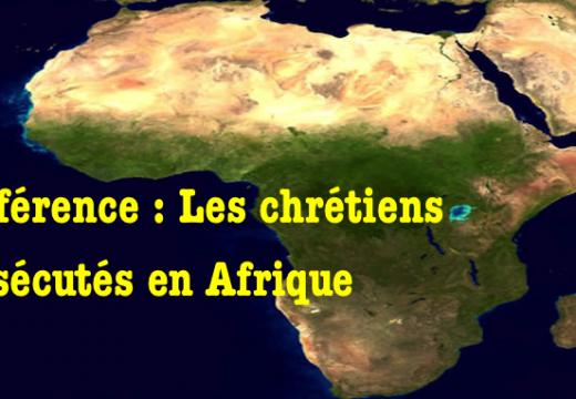 Conférence : « Les chrétiens persécutés en Afrique »