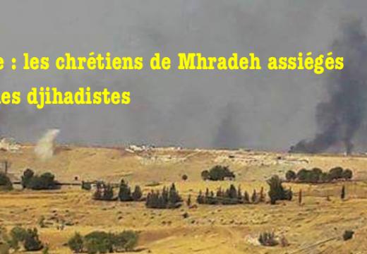 Syrie : grave menace sur les chrétiens assiégés de Mhradeh