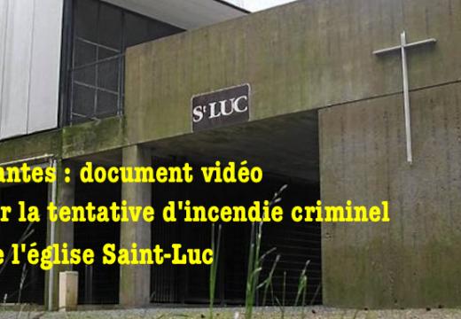 Nantes : vidéo sur l'incendie de l'église Saint-Luc