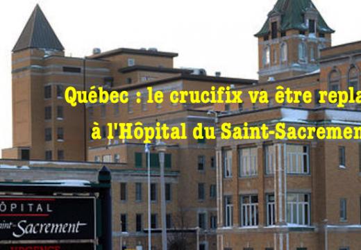 Québec : le crucifix sera remis en place à l'Hôpital du Saint-Sacrement !
