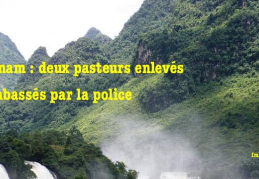 Vietnam : deux pasteurs enlevés et violemment tabassés