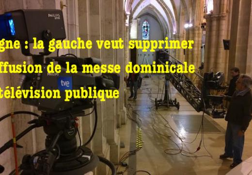 Espagne : la gauche ne veut plus de diffusion de la messe dominicale à la télévision publique