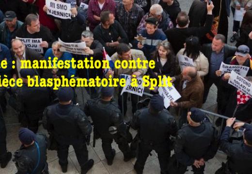 Croatie : pièce blasphématoire présentée à Split