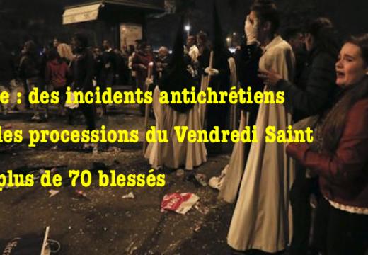 Séville : incidents antichrétiens lors des processions du Vendredi Saint