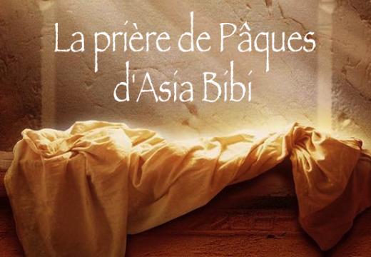 Asia Bibi : sa poignante prière pour Pâques…