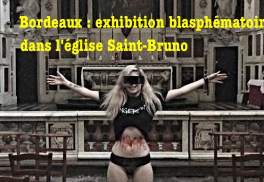 Bordeaux : exhibition blasphématoire dans l'église Saint-Bruno