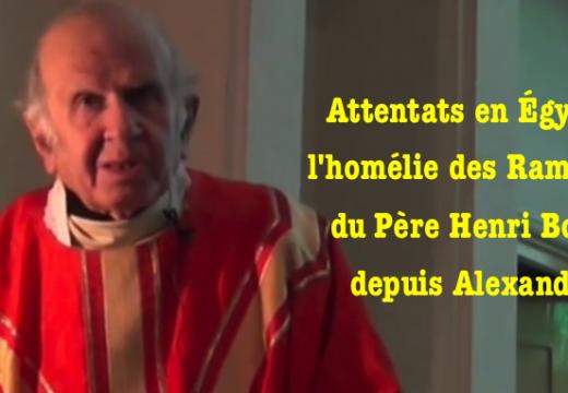 Attentats en Égypte : admirable homélie du Père Boulad