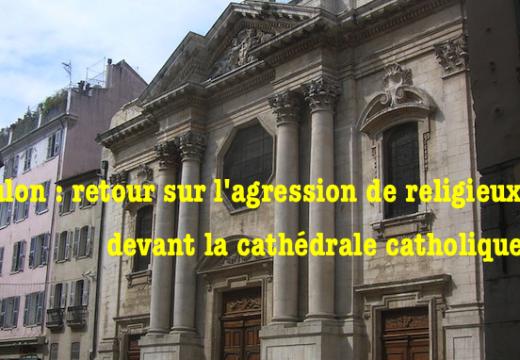 Toulon : retour sur l'agression de religieux catholiques
