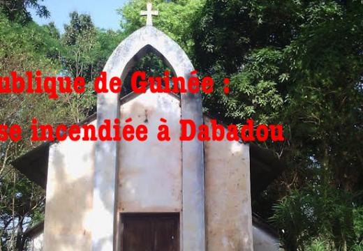 Guinée : église incendiée à Dabadou