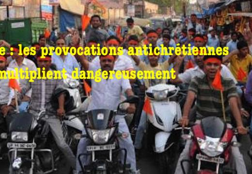 Inde : les provocations antichrétiennes se multiplient