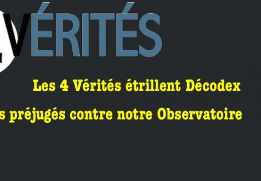 Décodex : Les 4 Vérités à la rescousse de notre Observatoire…