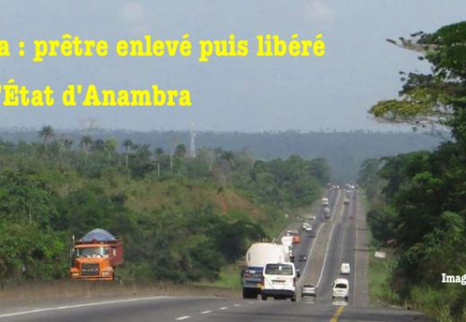 Nigéria : prêtre catholique enlevé puis libéré dans l'État d'Anambra