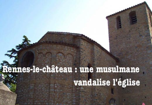 Aude : une musulmane vandalise une église à Rennes-le-Château