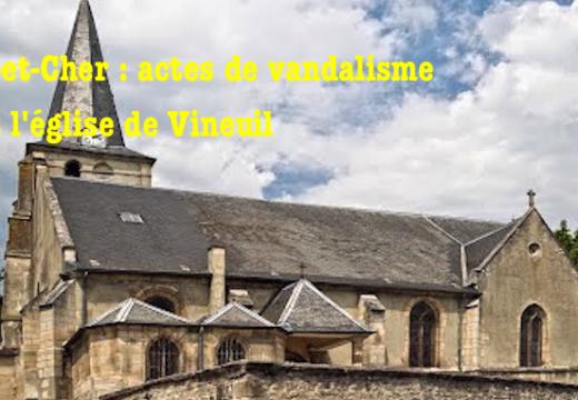 Loir-et-Cher : actes de vandalisme dans l'église de Vineuil
