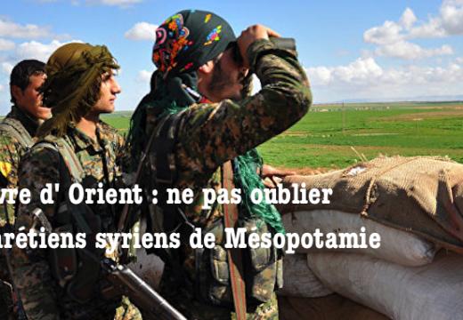 L'Œuvre d'Orient : n'oublions pas les chrétiens de la Mésopotamie syrienne