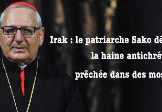 Irak : le patriarche Sako dénonce la « rhétorique incendiaire » d'imams