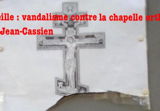 Marseille : vandalisme contre la chapelle orthodoxe Saint-Jean-Cassien