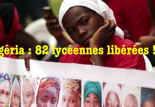 Nigéria : 82 lycéennes ont été libérées !