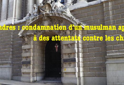 Angleterre : condamnation d'un musulman partisan d'attentats contre les chrétiens