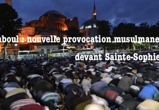 Sainte-Sophie : provocation musulmane devant la basilique