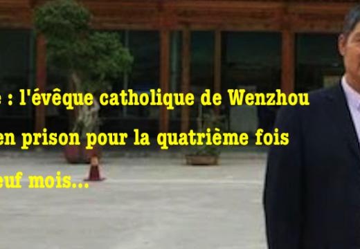 Chine : un évêque incarcéré pour la quatrième fois !