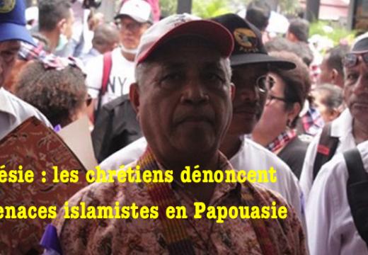 Indonésie : les chrétiens de Papouasie dénoncent la menace islamiste
