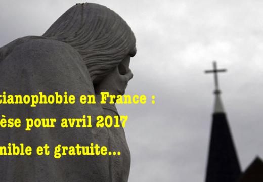Christianophobie en France : notre synthèse pour avril 2017 disponible