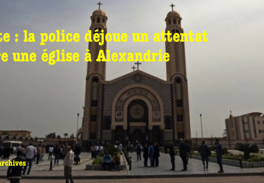 Égypte : attentat déjoué contre une église à Alexandrie